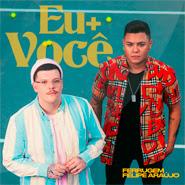 Eu + Você – Ferrugem, Felipe Araújo