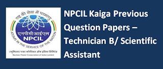 NPCIL Kaiga Previous Question Papers – Technician B/ Scientific Assistant
