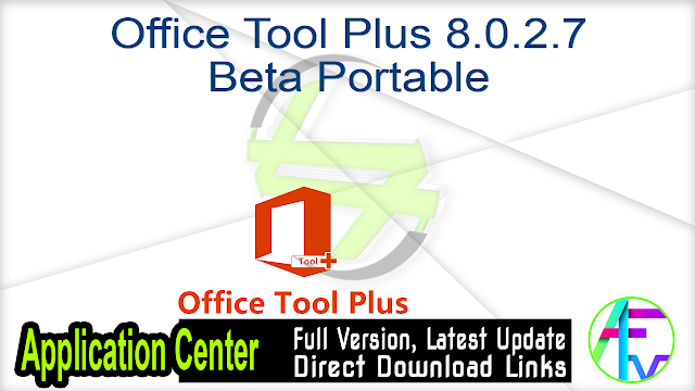 Office Tool Plus 8.0.2.7 Beta Portable