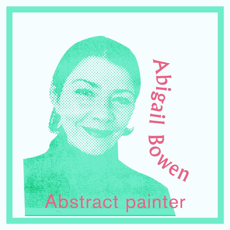 Abigail Bowen – abstract painter – answers 12 questions relating to the creative process