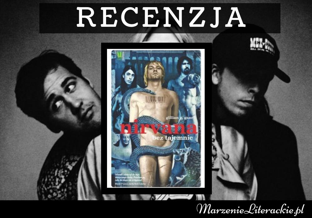 Gillian G. Gaar - Nirvana bez tajemnic, Recenzja, Marzenie Literackie