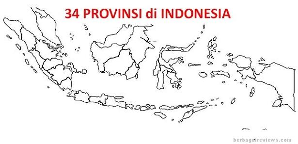 Daftar 34 provinsi Indonesia beserta ibukotanya - berbagaireviews.com