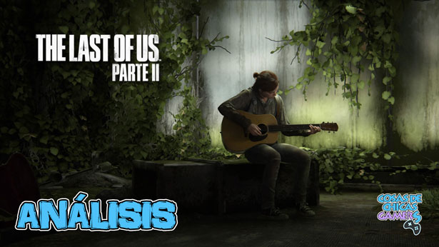 Análisis The Last of Us Parte 2 para PS4