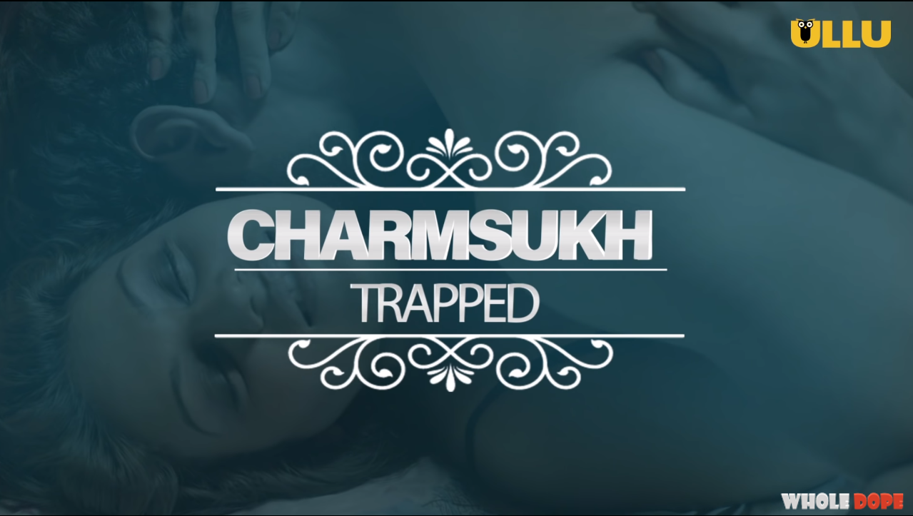 Charmsukh_Trapped_Download_All_episodes_for_free_poster