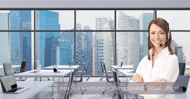 Apa Saja Keuntungan Menggunakan Virtual Office?