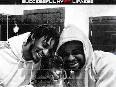 DOWNLOAD MP3: Successful HY Ft Lipaese - Zero Billing