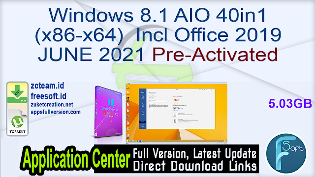 Windows 8.1 AIO 40in1 (x86-x64) Incl Office 2019 JUNE 2021 Pre-Activated_ ZcTeam.id