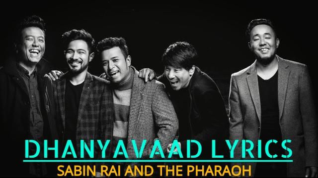 Dhanyavaad Lyrics - SABIN RAI AND THE PHARAOH