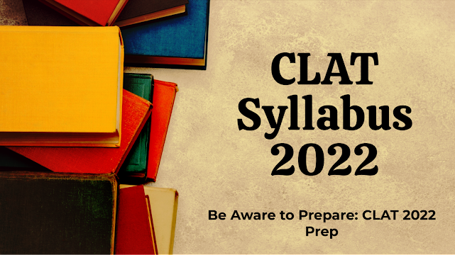 CLAT Syllabus 2022 (Download PDF) - Check Subject Wise CLAT Syllabus