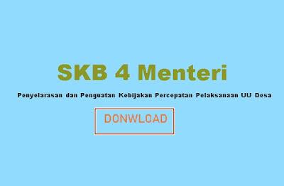 Donwload SKB 4 menteri tentang Penyelarasan dan Penguatan Kebijakan Percepatan Pelaksanaan UU Desa