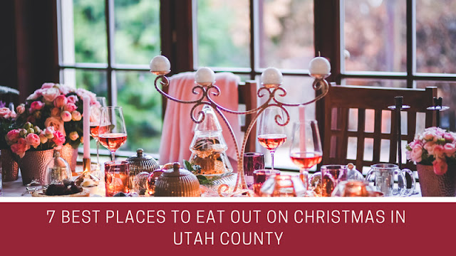 The 7 Best Places to Eat Out on Christmas in Utah County blog cover image
