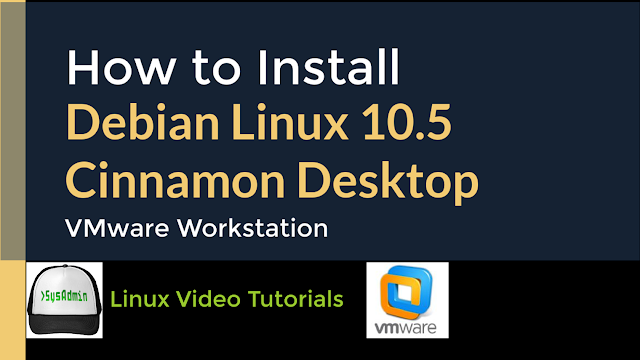 How to Install Debian Linux 10.5 with Cinnamon Desktop + VMware Tools on VMware Workstation