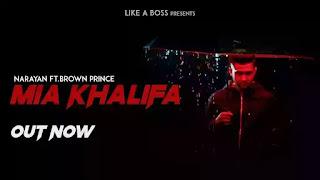 Checkout Narayan New Song Mia Khalifa lyrics penned by Brown Prince