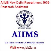 AIIMS New Delhi Recruitment 2020, Research Assistant