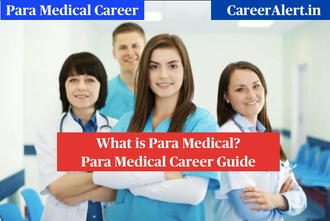 What is ParaMedical? How to make a Career in Para Medical? Para Medical Career Guide, Para Medical Career Tips