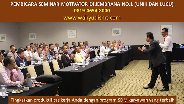 PEMBICARA SEMINAR MOTIVATOR DI JEMBRANA NO.1,  Training Motivasi di JEMBRANA, Softskill Training di JEMBRANA, Seminar Motivasi di JEMBRANA, Capacity Building di JEMBRANA, Team Building di JEMBRANA, Communication Skill di JEMBRANA, Public Speaking di JEMBRANA, Outbound di JEMBRANA, Pembicara Seminar di JEMBRANA