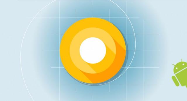 Preview Developer Android O Sudah Muncul, Apa Saja Fiturnya ?