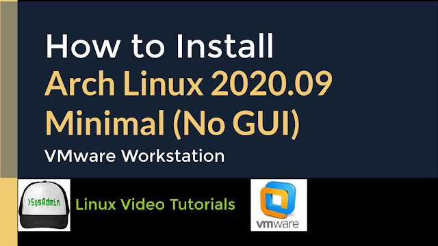 How to Install Arch Linux 2020.09 Minimal (No GUI) on VMware Workstation