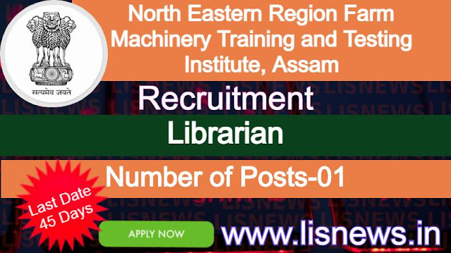 Librarian at North Eastern Region Farm Machinery Training and Testing Institute, Assam