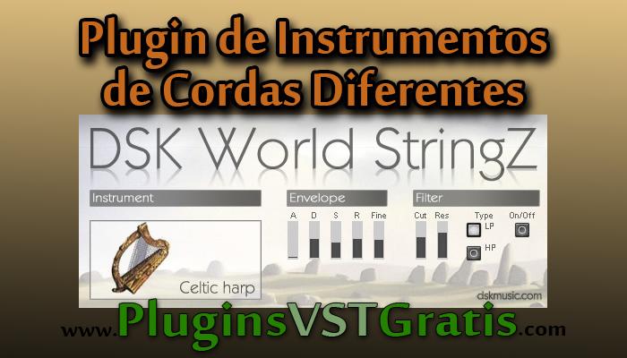 Plugin de Instrumentos de Cordas Diferentes - DSK World StringZ