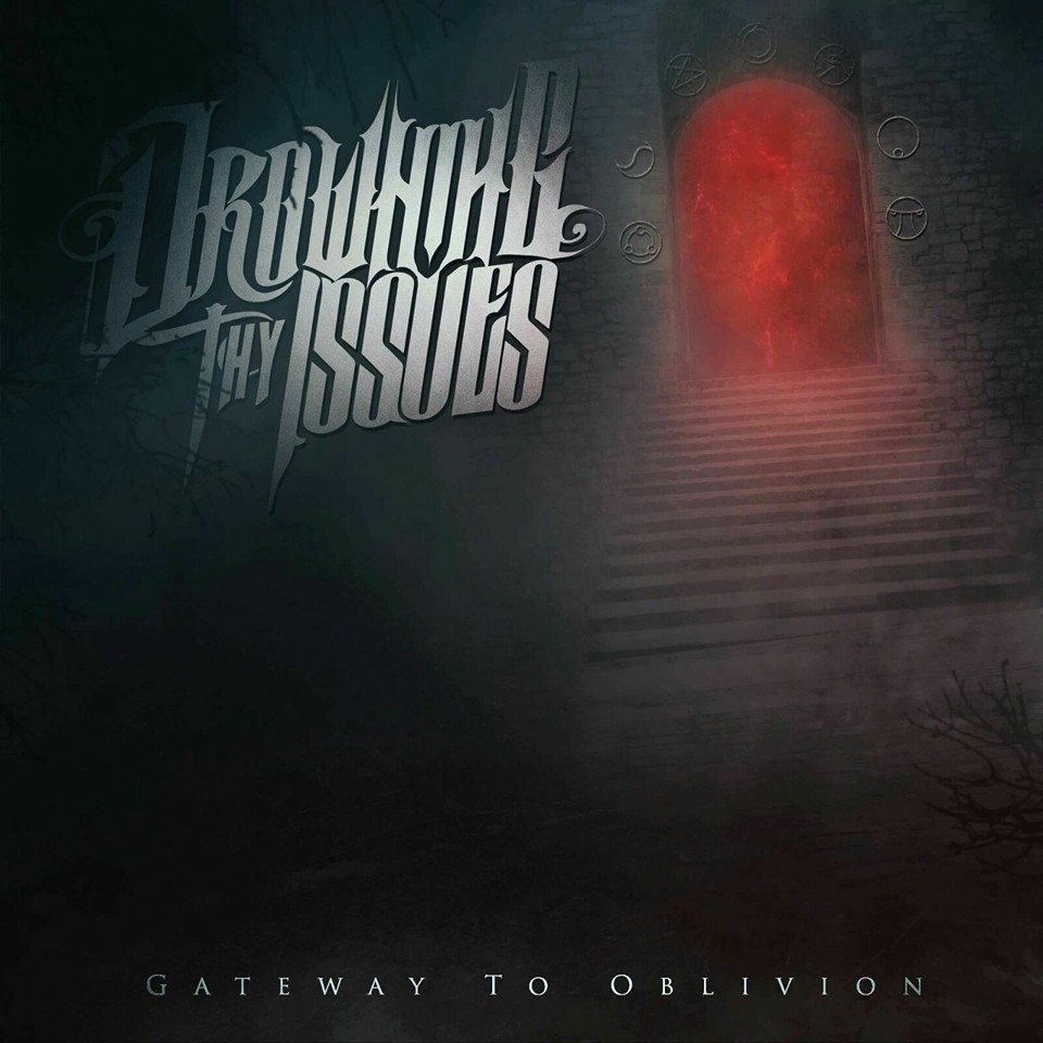 Drowning Thy Issues - Gateway To Oblivion (2015)