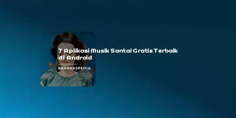 Aplikasi Musik Santai Terbaik Android
