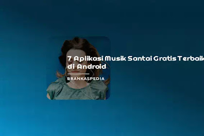 7 Aplikasi Musik Santai Terbaik Android