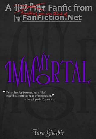 Jack's Guide to Ficcing: My Immortal by Tara Gilesbie (Blog #9)