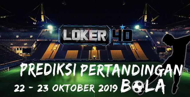 PREDIKSI PERTANDINGAN BOLA 22 – 23 OKTOBER 2019