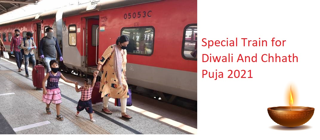 Special Train for Diwali And Chhath Puja 2021 for Bihar