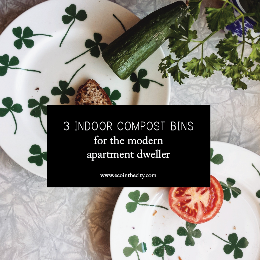 Eco in the City: 3 indoor compost bins for the modern apartment dweller