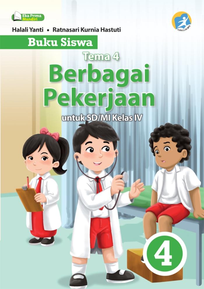 Buku Siswa Tema 4 Berbagai Pekerjaan untuk SD/MI Kelas IV Kurikulum 2013