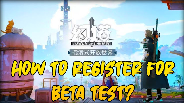 Cara daftar tower of fantasy beta test