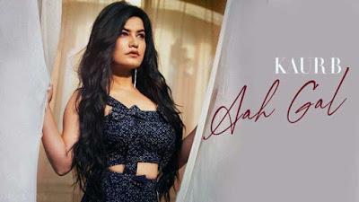 Lyrics Of New Songs Aah Gal Song By Kaur B