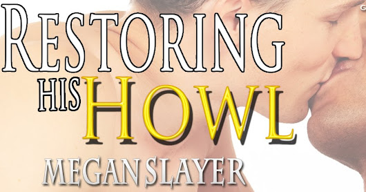 Book Tour for Restoring His Howl by Megan Slayer (GIVEAWAY)