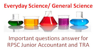Everyday Science/ General Science important questions answer for RPSC Junior Accountant and TRA