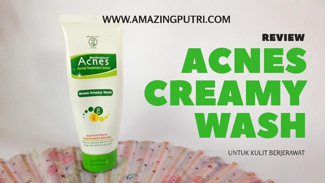 Manfaat Acnes Creamy Wash untuk Kulit Berjerawat