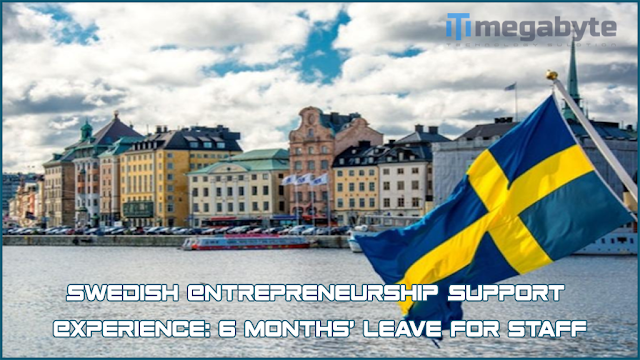 Swedish Entrepreneurship Support Experience: 6 months' leave for staff