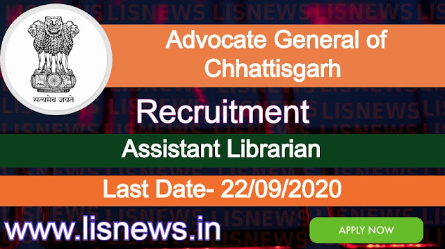 Post of Assistant Librarian at Office of Advocate General of Chhattisgarh