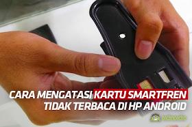 6+ Cara Mengatasi Kartu SIM Smartfren Tidak Terbaca Di HP Android
