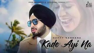 Checkout Happy Sardana New song Kade ayi na lyrics only on lyricsaavn