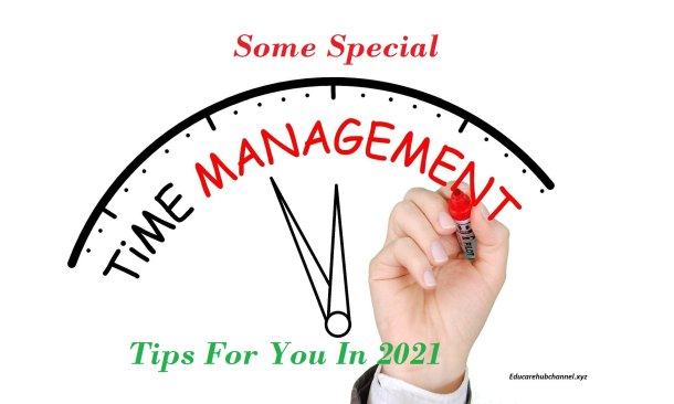 Some Special Time Management Tips For You In 2021