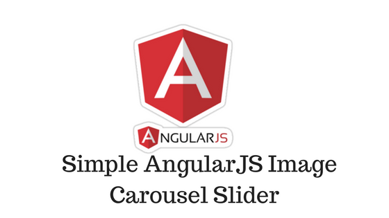 Simple AngularJS Image Carousel Slider - TechieUpgrader Programming