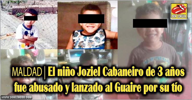 MALDITO | El niño Joziel Cabaneiro de 3 años fue abusado y lanzado al Guaire por su tío
