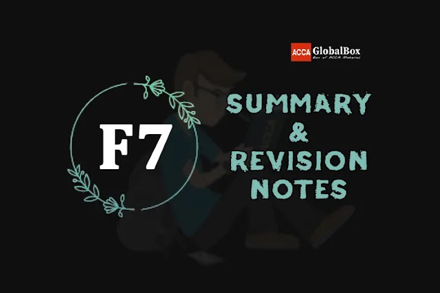 F7 (FR) | Summary + Revision Notes | Financial Reporting | ACCA