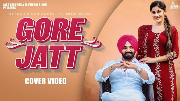 Gore Jatt Song Lyrics | Resham Singh Anmol | Ft.Prabh Grewal | Latest Punjabi Songs 2020 Lyrics Planet