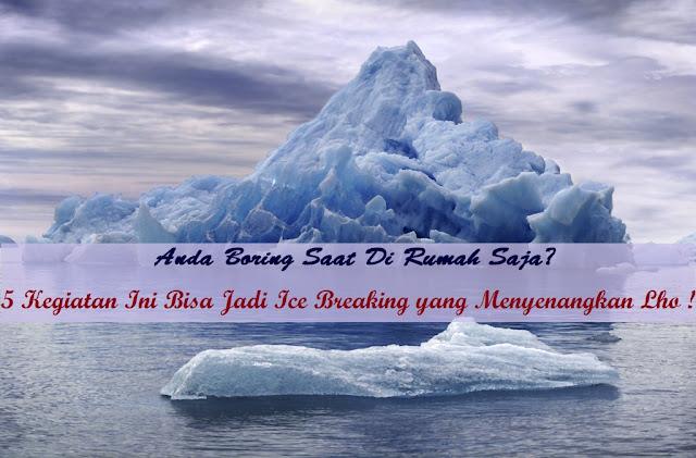 5Kegiatan-Ice Breaking-Yang-Menyenangkan-saat-bosan-dirumah