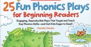 Reproducible Plays That Target and Teach Key Phonics Skills-and Get Kids Eager to Read! 25 Fun Phonics Plays for Beginning Readers Grades K-2 Engaging