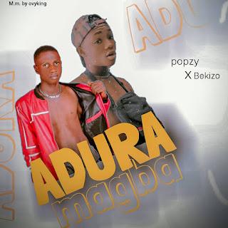 [Music] Popzy x Bekizo - Adura Magba