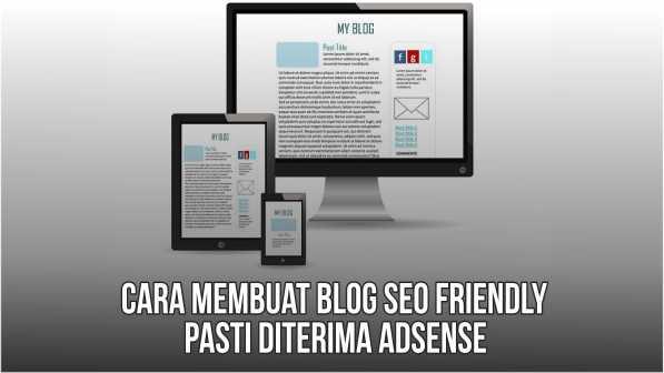 Cara Membuat Blog SEO Friendly, Pasti Diterima Adsense